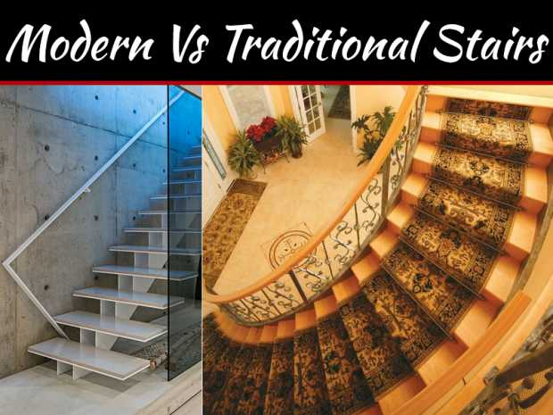 Modern VS Traditional Stairs – Which Is Right For Me?