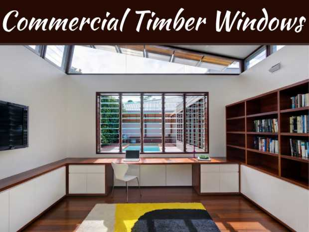 Aluminium Windows Versus Commercial Timber Windows