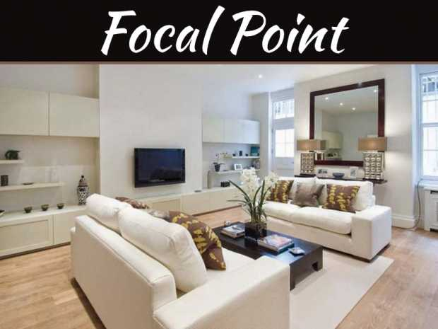 5 Secrets For Finding Focal Point In Home Décor