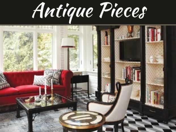 Classic Antiques: Ideas to Incorporate Unique Pieces in Your Décor