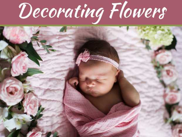 Congratulate Your Loved One By Decorating Flowers For Newborn Baby