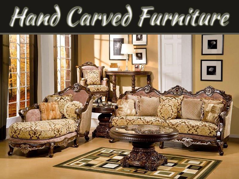 Pamper Your Hand Carved Furniture, Hand Carved Furniture