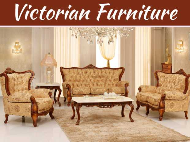 How To Give Traditional Look With Victorian Furniture?