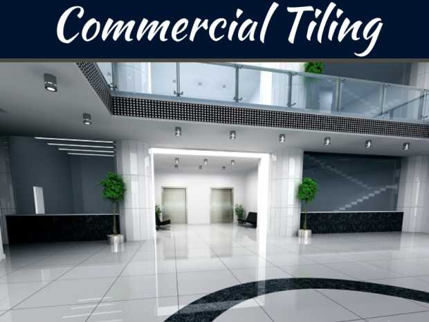 Amazing Tips For Finding The Best Commercial Tilers