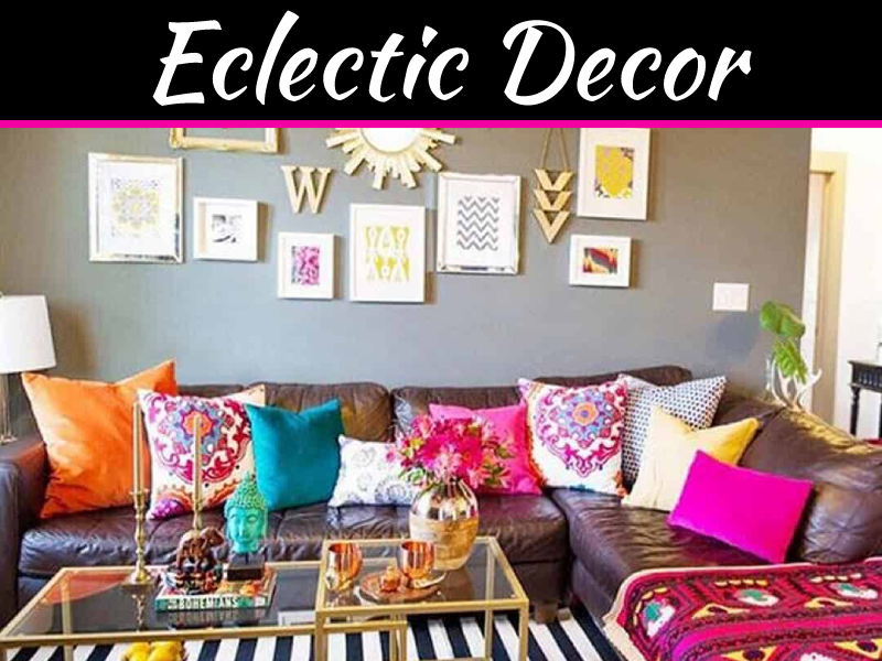 Eclectic Decorating: How to Find the Balance Between ...
