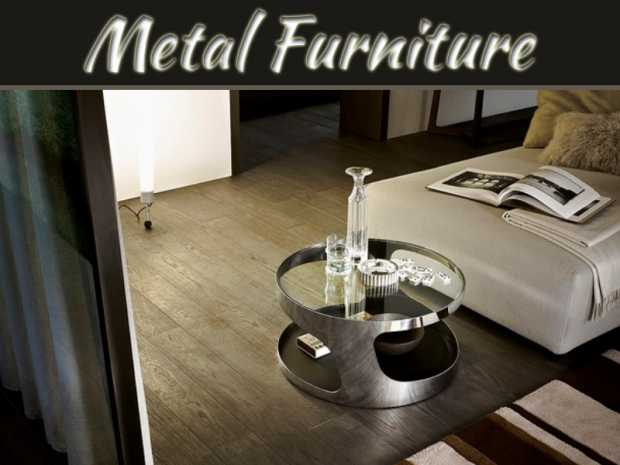 Shopping For New Furniture? Metal Furniture Is One Of The Best Values For Your Money