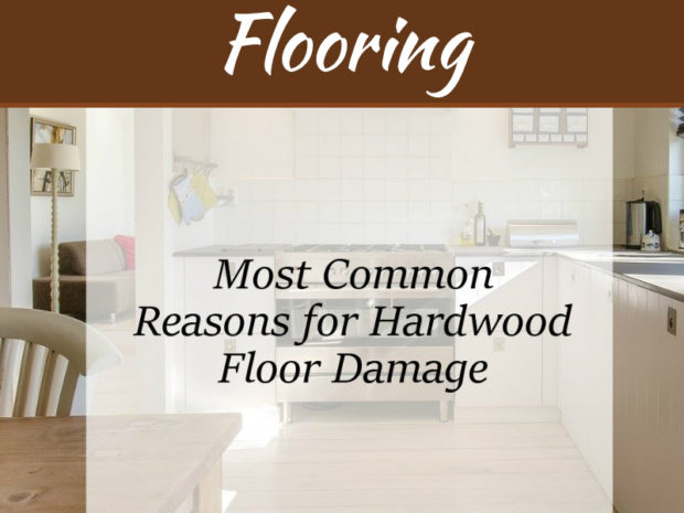 Most Common Reasons for Hardwood Floor Damage