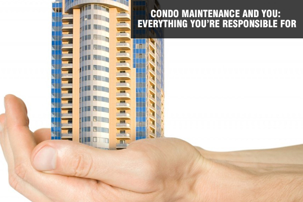 Condo Maintenance and You