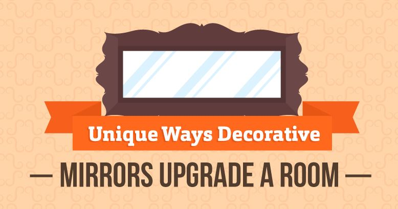 Unique Ways Decorative Mirror Upgrade A Room