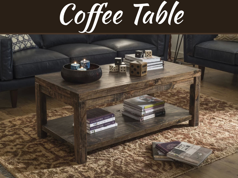 5 Tips To Decorating Your Home With A Coffee Table