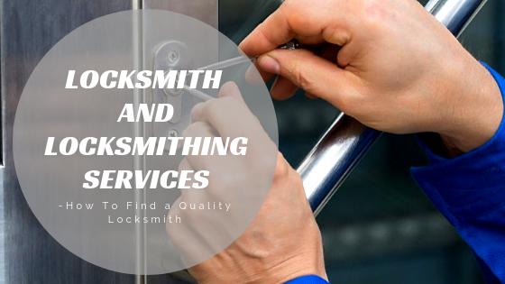 Locksmith and Locksmithing Services