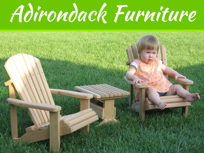Guide On Grabbing Adirondack Style Furniture For Your Kids