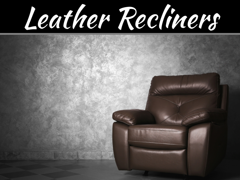 Benefits of Buying Leather Recliners for Home and Office