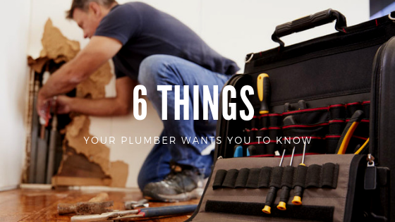 6 Things Your Plumber Wants You To Know