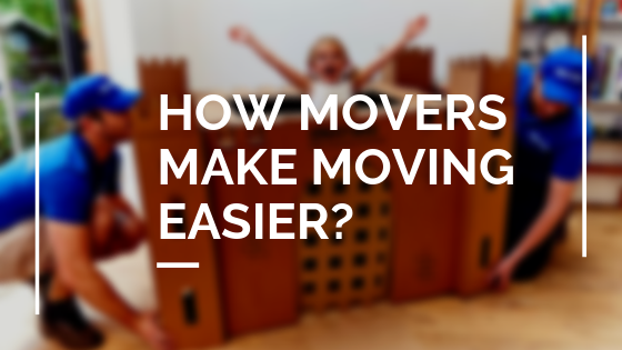 How Movers Make Moving Easier