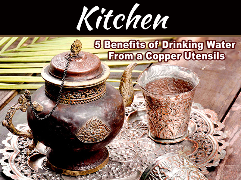 5 Benefits Of Drinking Water From A Copper Utensils