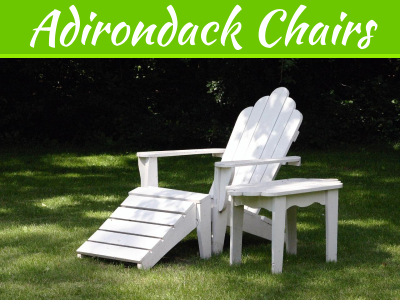 Consider These Different Types Of Wood Before Buying Adirondack Chairs