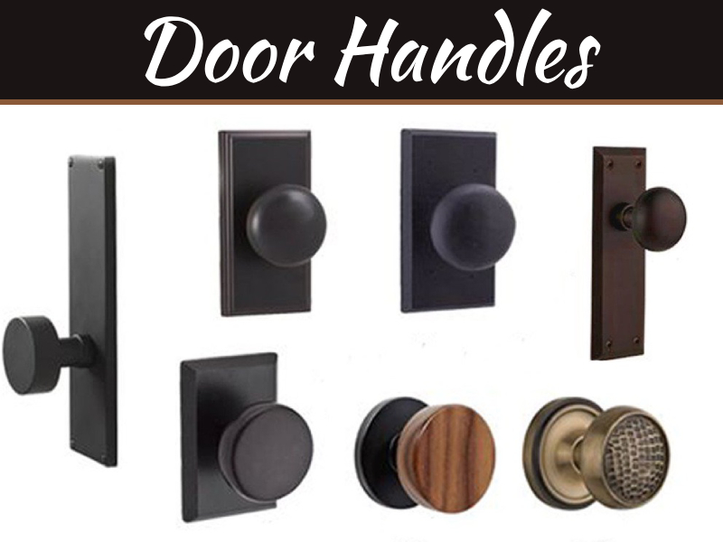 Door Handles – Know The Multiple Types Before You Purchase