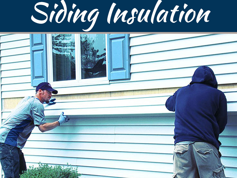 Siding Insulation Types - What To Check Off Your List