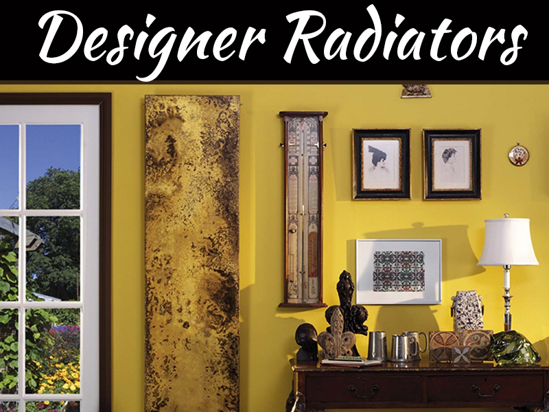 Why You Should Opt For Designer Radiators