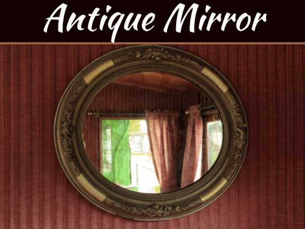 How To Spot A Reproduction Antique Mirror