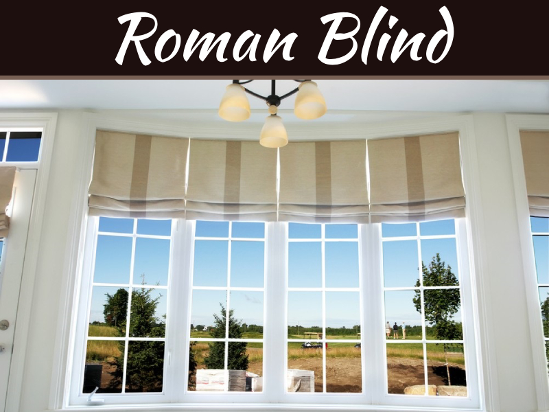 Top 5 Advantages of Roman Blind for Window