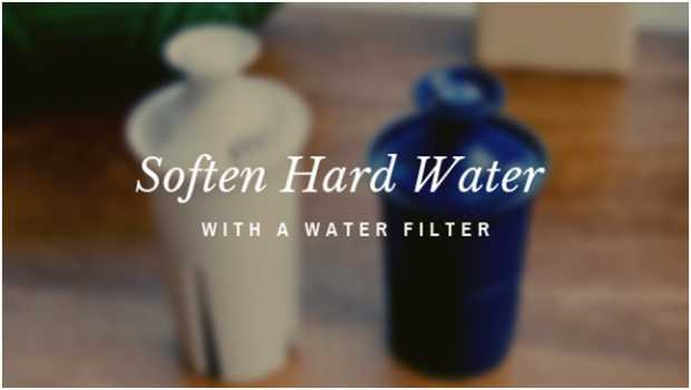 Soften Hard Water With A Water Filter