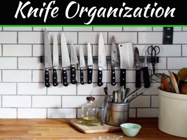 Ideas To Organize Knife In The Kitchen