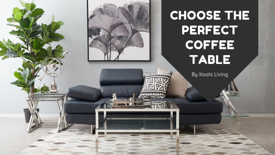 5 Tips for Choosing The Perfect Coffee Table for Your Living Room