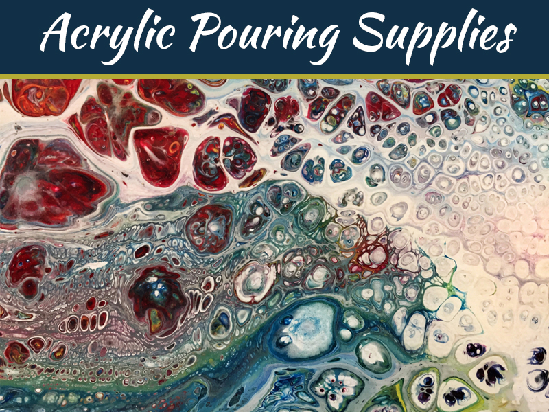 Acrylic Pouring Supplies- What You Need For Your Paintings