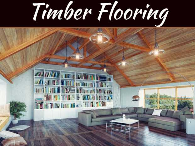 Tips For Picking The Best Timber Flooring That Suits Your House