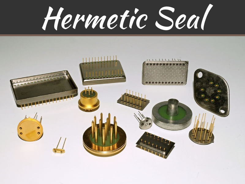 3 Reasons You May Need Hermetic Packages