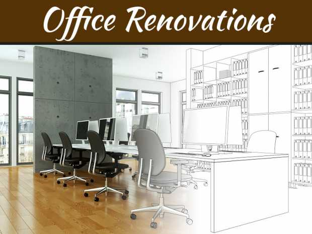 Importance Of Office Renovations And A Few Smart Tips For A Better Outcome