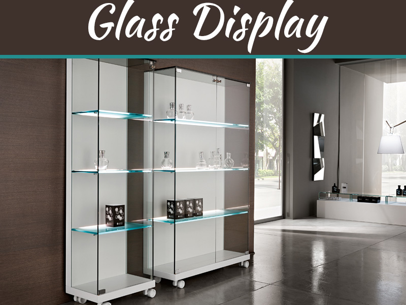 Why The Glass Display Trend Isn't Going Anywhere