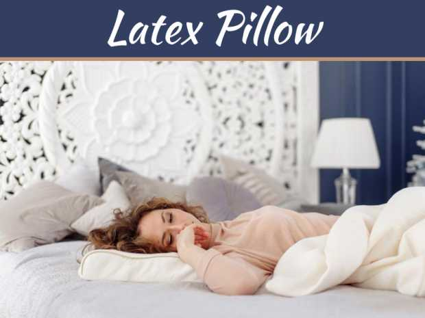 Read What Experts Say About Sleeping On A Latex Pillow