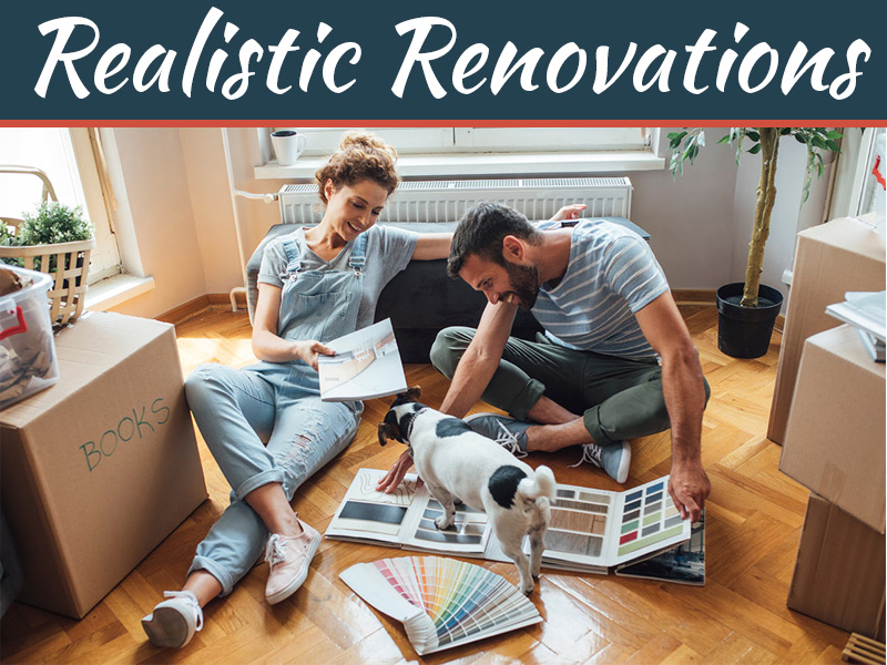 Realistic Renovations - 5 Ways To Boost The Value Of Your Home