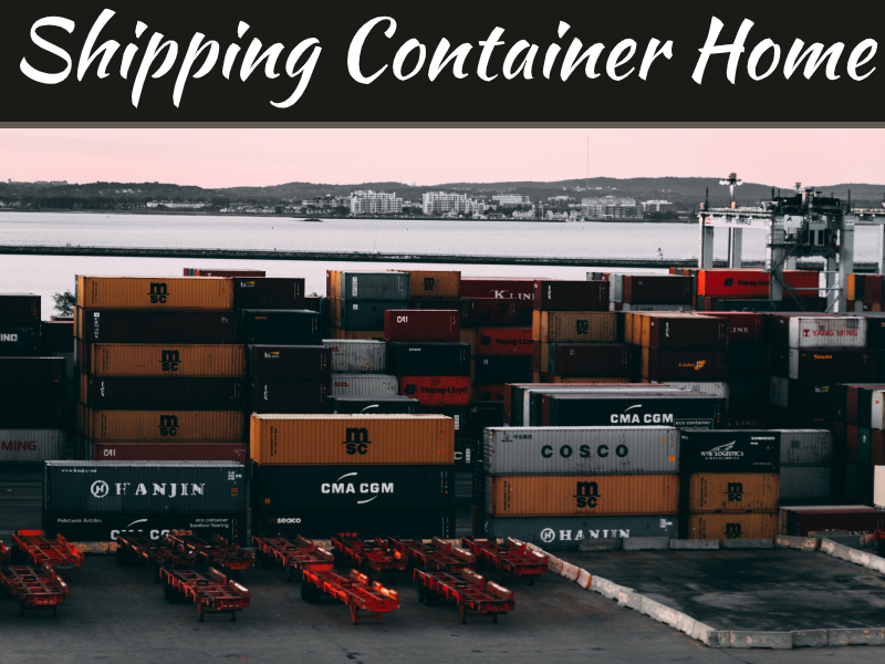Mistakes To Avoid When Purchasing Or Building A Shipping Container Home