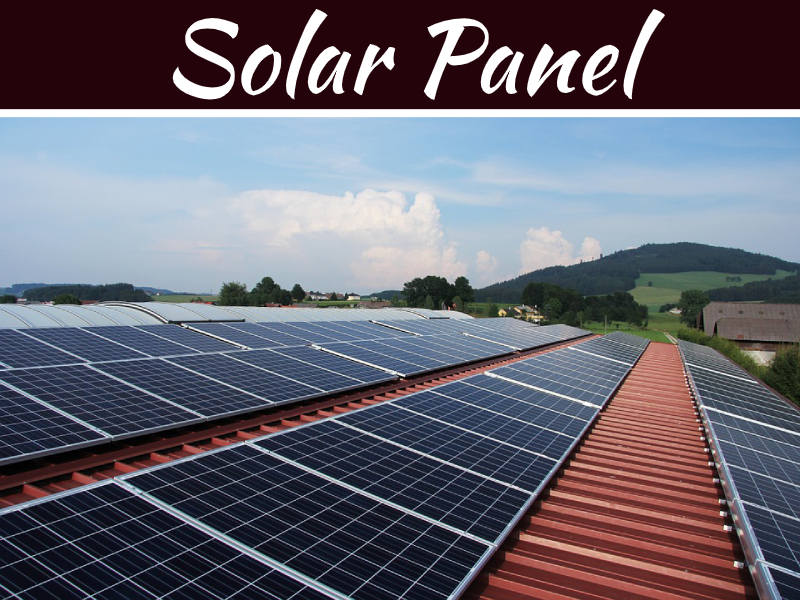 Solar Panel 101 – Everything You Need To Know In A Nutshell