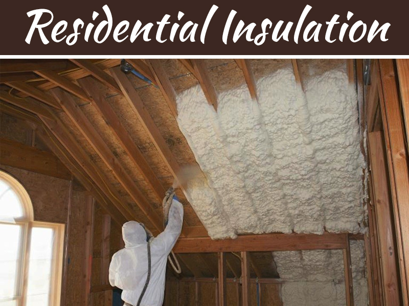 Why You Need Residential Insulation In Your Home