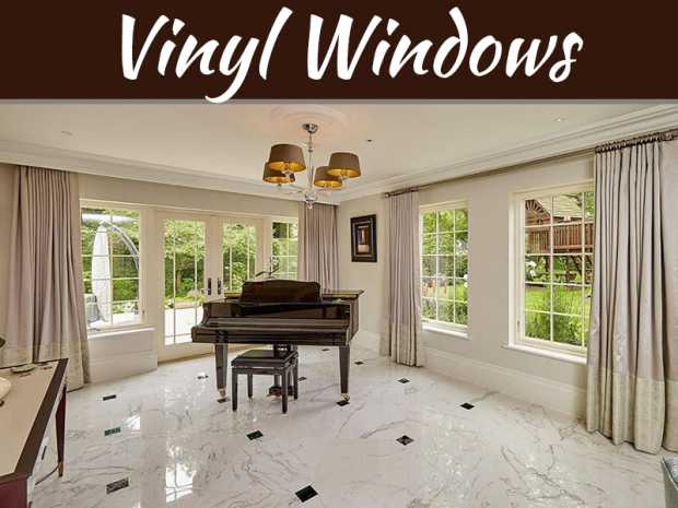 Benefits of Vinyl Windows