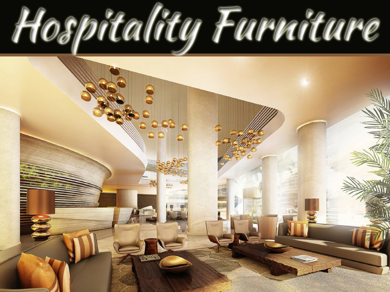 Learn To Select Furniture For Your Hospitality Venue In A Professional Way
