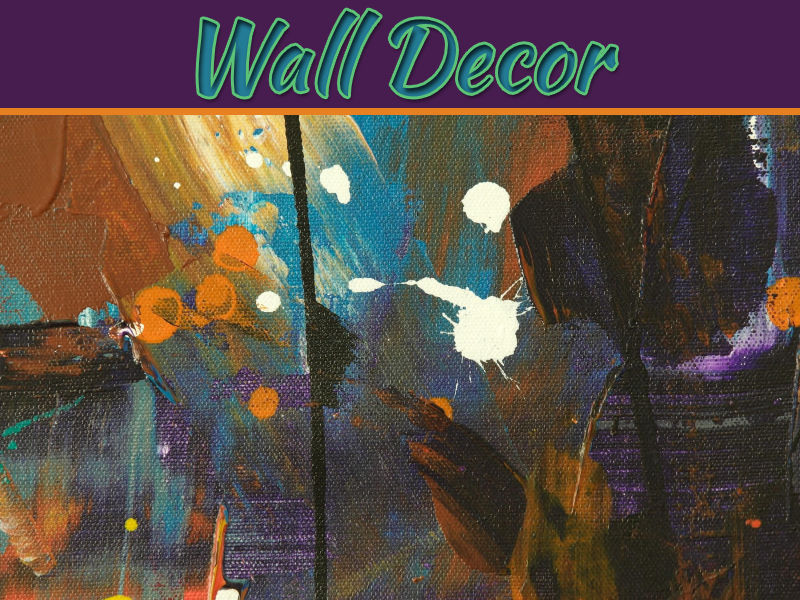 Wall Decor: The Art of Walls