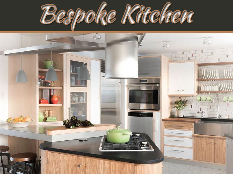A Bespoke Kitchen - The Best And Most Cost Effective Solution