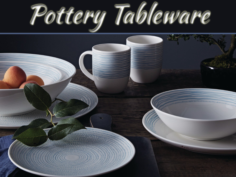 Your Guide To Choosing Pottery Tableware