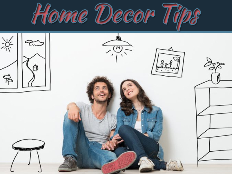 Home Decor Tips For First-Timers