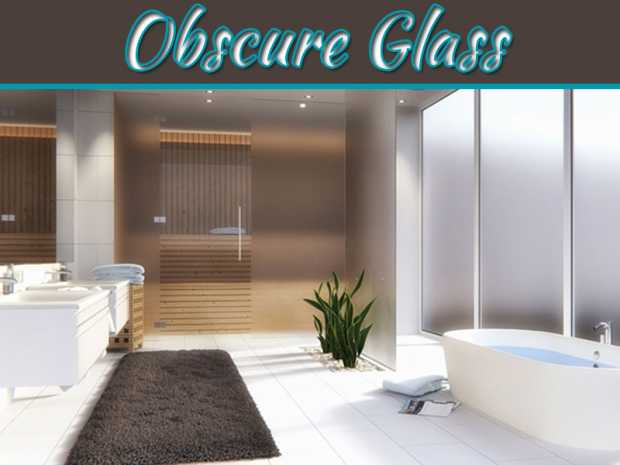 How Obscure Glass Can Improve The Overall Aesthetics Of Your Home