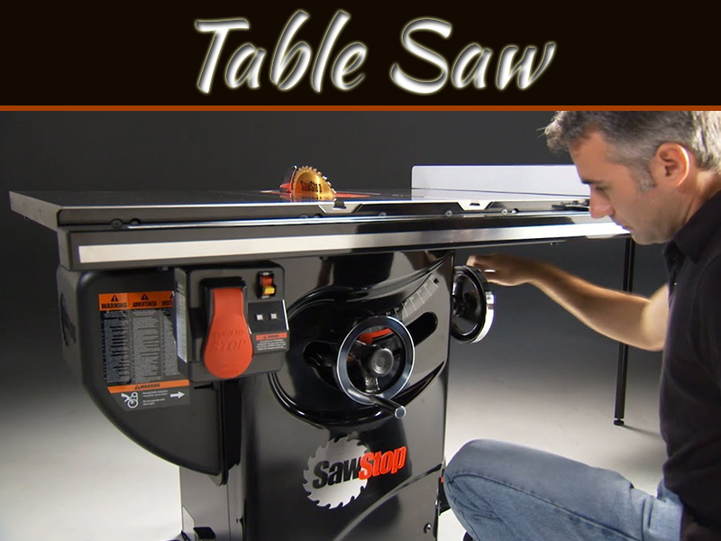 How To Determine What Table Saw Is Best For You