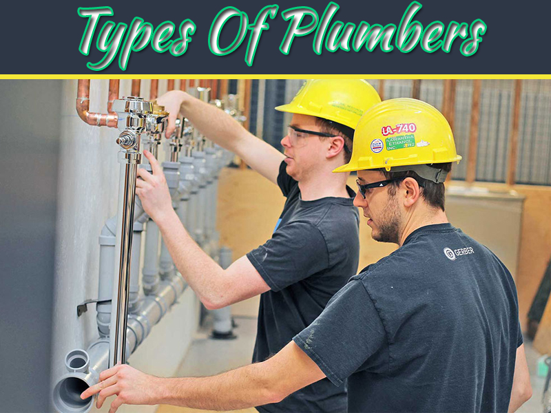 The Different Types Of Plumbers – And How To Pick The Right One