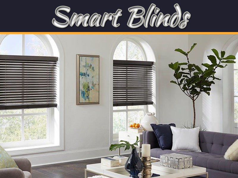 Why Do You Choose Smart Blinds? Top Features Of Smart Blinds
