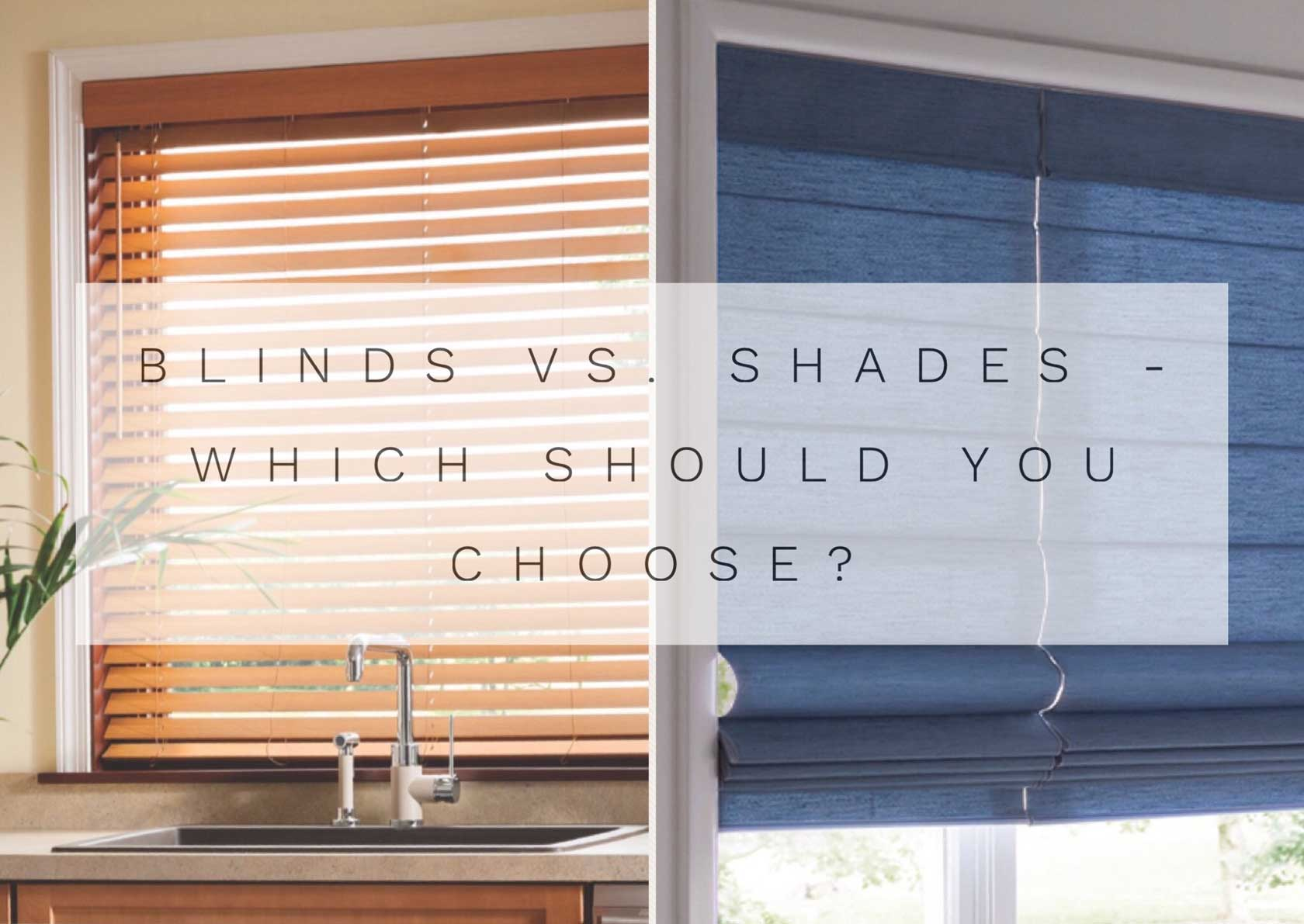 Blinds Vs. Shades